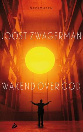 Wakend over God - Joost Zwagerman