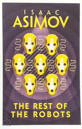The Rest Of The Robots - Isaac Asimov