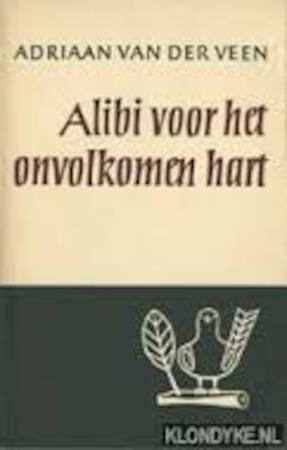 Alibi Voor Het Onvolkomen Hart Adriaan Van Der Veen