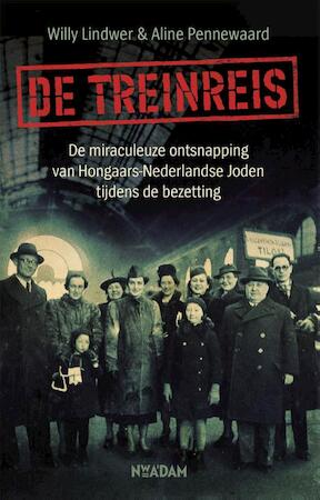 De treinreis - Willy Lindwer, Aline Pennewaard