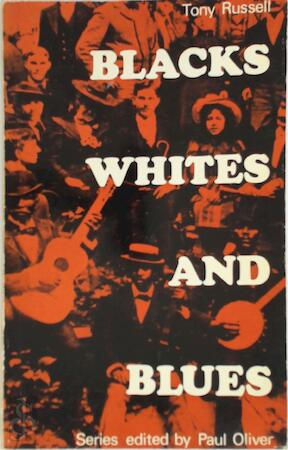 Blacks, whites, and blues - Tony Russell