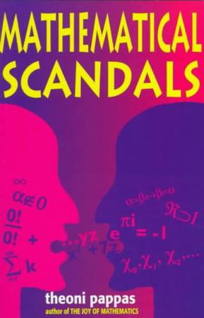 Mathematical Scandals - Theoni Pappas