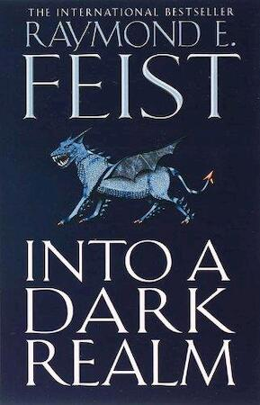 Into a dark realm - Raymond E. Feist