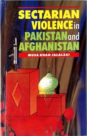 Sectarian Violence in Pakistan and Afghanistan - Musa Khan Jalalzai