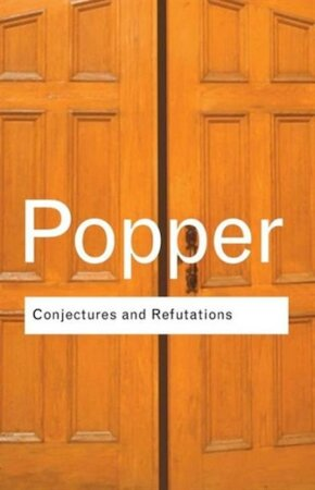 Conjectures and refutations - Karl Raimund Popper