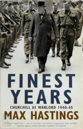 Finest Years - Max Hastings