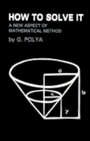 How to Solve It - G. Polya