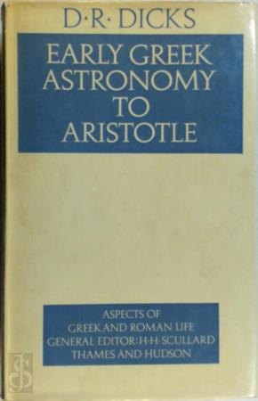 Early Greek Astronomy to Aristotle - D. R. Dicks