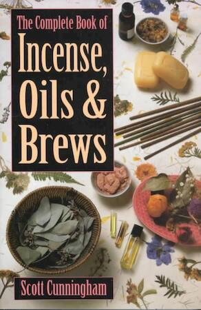 The complete book of incense, oils & brews - Scott Cunningham