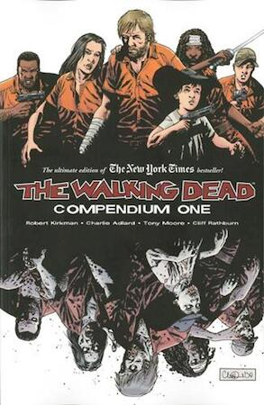 The Walking Dead - Robert Kirkman, Charlie Adlard, Tony Moore, Cliff Rathburn