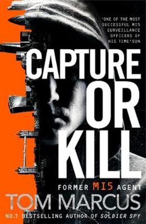 Capture Or Kill - Tom Marcus