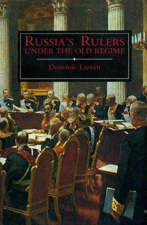 Russia's rulers under the old regime - Dominic Lieven