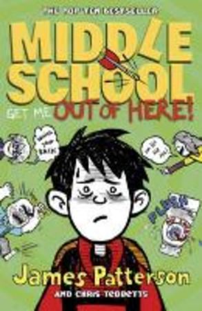 Middle School 02: Get Me Out of Here! - james patterson