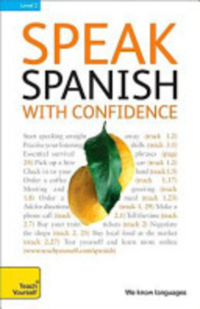 Speak Spanish with Confidence with Three Audio CDs: A Teach Yourself Guide - Juan Kattan-Ibarra, Angela Howkins