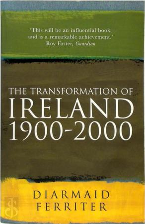 The Transformation of Ireland 1900-2000 - Diarmaid Ferriter