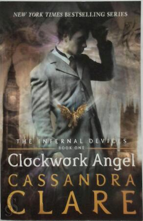 Infernal devices (01): clockwork angel - Clare C