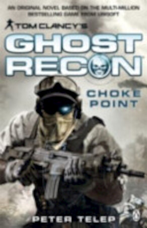 Tom Clancy's Ghost Recon - Peter Telep, Tom Clancy