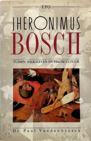 Jheronimus Bosch - Paul Vandenbroeck