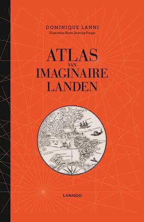 Atlas van imaginaire landen - Dominique Lanni