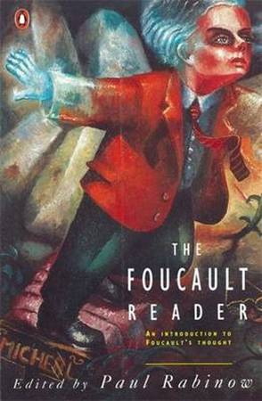 The Foucault Reader - Michel Foucault, Paul Rabinow