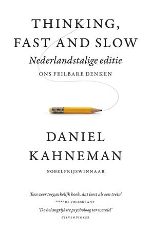Thinking, fast and slow - Nederlandse editie - Daniel Kahneman