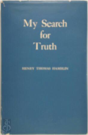 My Search for truth - Henry Thomas Hamblin