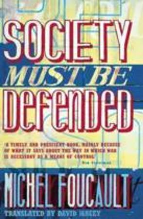 Society Must be Defended - Michel Foucault