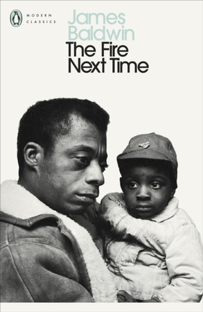 Fire next time: my dungeon shook; down at the cross - James Baldwin