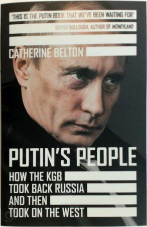Putin's people. How the KGB took back Russia and then took on the West - Catherine Belton