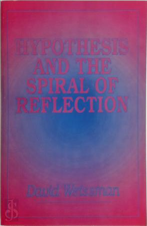 Hypothesis and the Spiral of Reflection - David Weissman