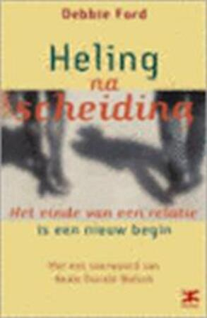 Heling na scheiding - Debbie Ford