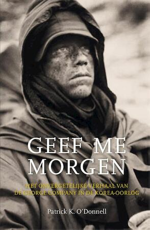 Geef me morgen - Patrick K. O'Donnell