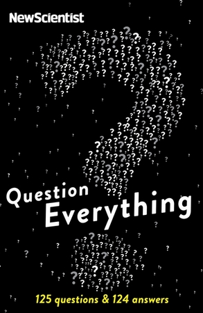 Question Everything - New Scientist