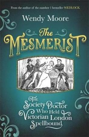 The Mesmerist - Wendy Moore