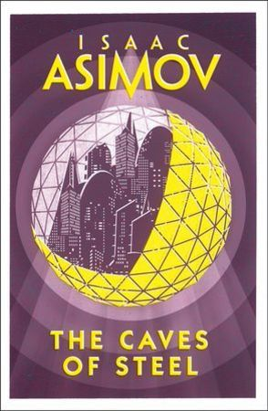 The Caves Of Steel - Isaac Asimov