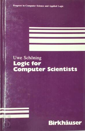 Logic for Computer Scientists - Uwe Schöning