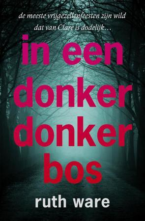 In een donker, donker bos - Ruth Ware