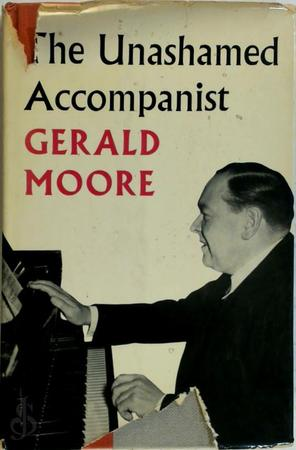 The Unashamed Accompanist - Gerald Moore