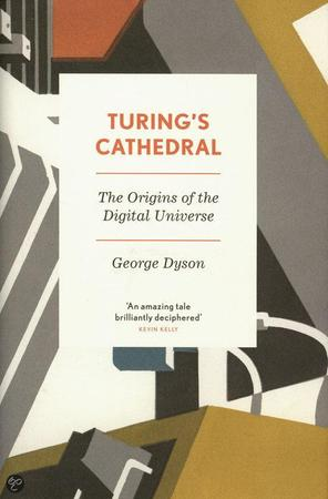 Turing's Cathedral - George Dyson
