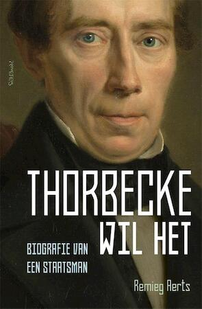 Thorbecke wil het - Remieg Aerts