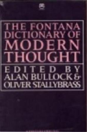 The Fontana dictionary of modern thought - Alan Bullock, Oliver Stallybrass