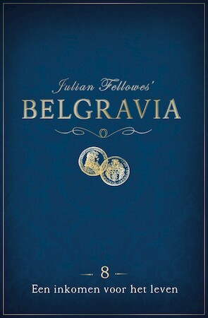 Belgravia episode 8 - Julian Fellowes