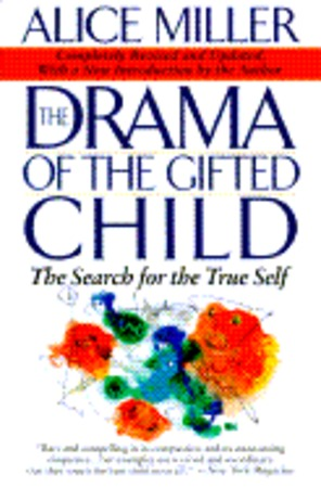 Drama of the gifted child - Alice Miller