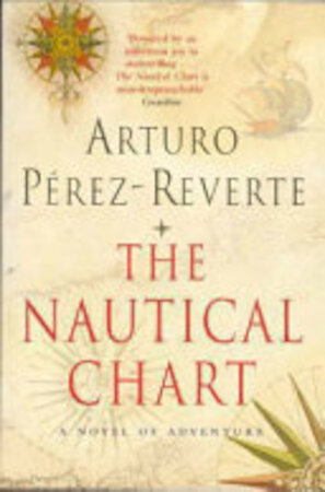 The Nautical Chart Arturo Pérez Reverte Isbn 9780330486170 De Slegte