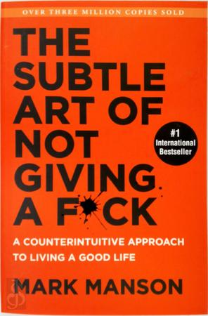 Subtle art of not giving a f*ck - Mark Manson