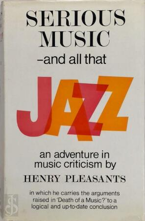 Serious Music--and All That Jazz! - Henry Pleasants