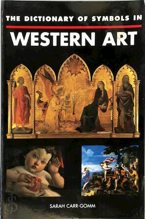The Dictionary of Symbols in Western Art - Sarah Carr-Gomm