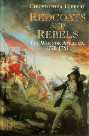 Redcoats and Rebels - Christopher Hibbert