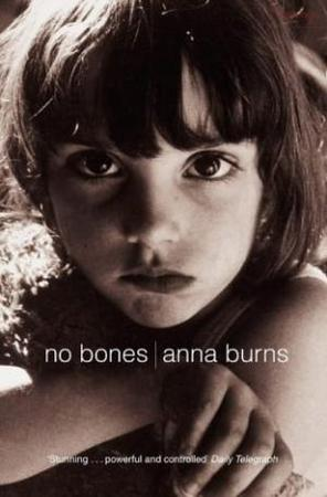 No Bones - anna burns