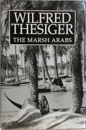 The Marsh Arabs - W. Thesiger